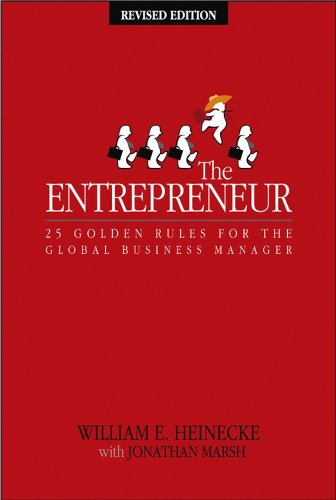 The Entrepreneur: 25 Golden Rules for the Global Business Manager (English Edition)