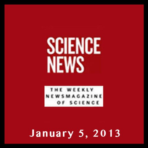 Science News, January 05, 2013 audiobook cover art