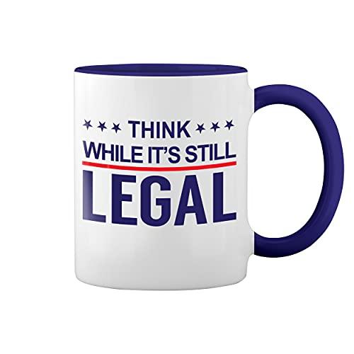 Think While It's still legal Blanca taza de caf con el borde azul y la manija Mug