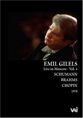 Emil Gilels Live in Moscow, Vol 4: Schumann, Gilels, Brahms, Chopin