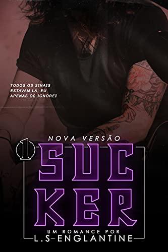 SUCKER (Livro 1)