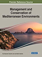Management and Conservation of Mediterranean Environments (Practice, Progress, and Proficiency in Sustainability)