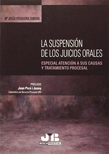 La suspensión de los juicios orales: Especial atención a sus causas y tratamiento procesal (Bosch Procesal)