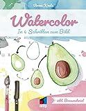 Watercolor: In 4 Schritten zum Bild (mitp Kreativ) - Verena Knabe