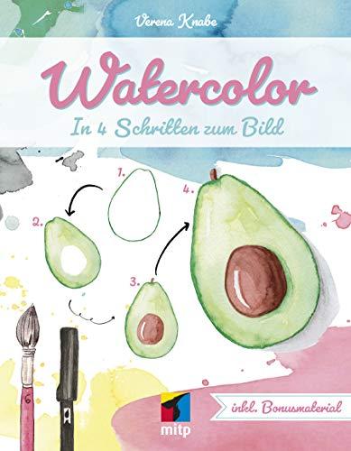 Watercolor: In 4 Schritten zum Bild (mitp Kreativ)