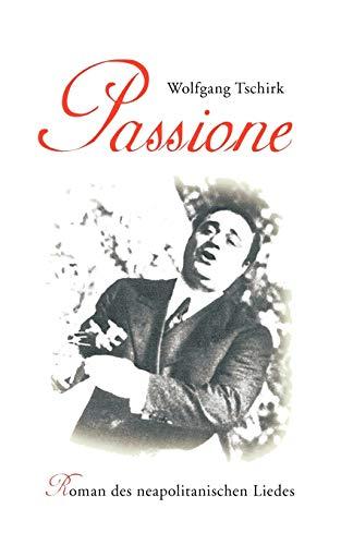 Passione: Roman des neapolitanischen Liedes