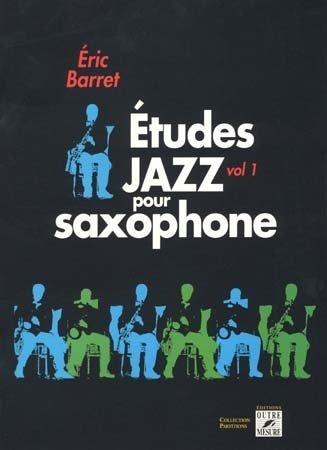 Partituras de Jazz y Blues Eric Barret –Estudios de Jazz para saxofón Vol.1saxofón