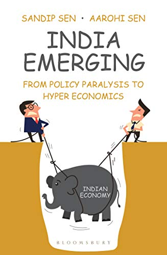 India Emerging: From Policy Paralysis to Hyper Economics eBook: Sen, Sandip,  Sen, Aarohi: Amazon.in: Kindle Store