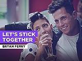 Let's Stick Together al estilo de Bryan Ferry