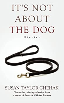 It's Not about the Dog: Stories 0996040870 Book Cover