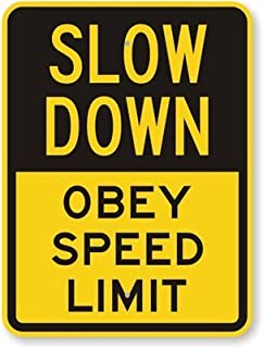 """Slow Down - Obey Speed Limit, Engineer Grade Reflective Aluminum Sign, 80 mil, 18"""" x 12"""""""