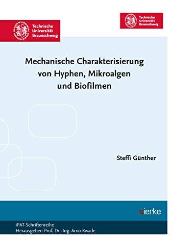 Mechanische Charakterisierung von Hyphen, Mikroalgen und Biofilmen