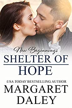Shelter of Hope (New Beginnings Book 8) by [Margaret Daley]