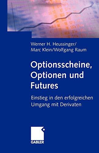Optionsscheine, Optionen und Futures: Einstieg in den erfolgreichen Umgang mit Derivaten