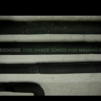 Five Dance Songs for Mammals