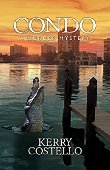 CONDO: A nail biting Murder Mystery - suspenseful with a terrific twist at the end (Frankie Armstrong Book 2) by [Kerry Costello]
