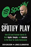 Spotify Untold: How a Small Swedish Start-Up Changed Music Forever: How CEO and Founder Daniel Ek Beat Apple, Google, and Amazon in the Race for Audio Dominance