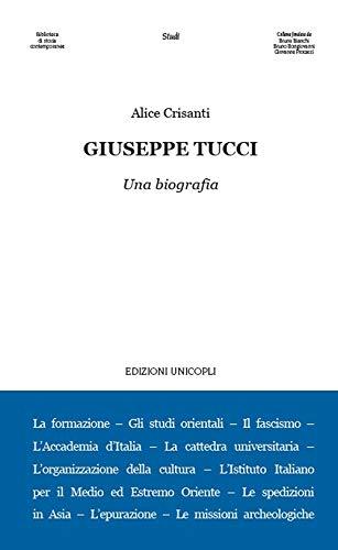 Giuseppe Tucci. Una biografia