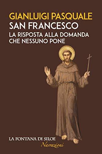 San Francesco: La risposta alla domanda che nessuno pone