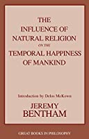 The Influence of Natural Religion on the Temporal Happiness of Mankind (Great Books in Philosophy)