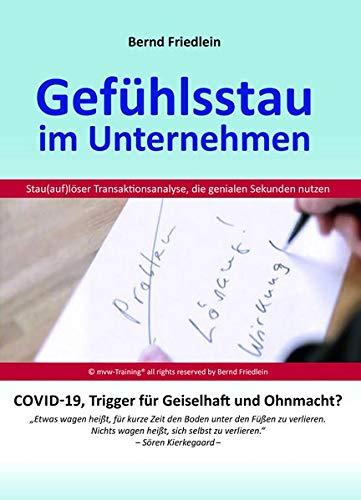 Gefühlsstau im Unternehmen: COVID-19, Trigger für Geiselhaft und Ohnmacht?: COVID-19, Trigger fu¨r Geiselhaft und Ohnmacht?