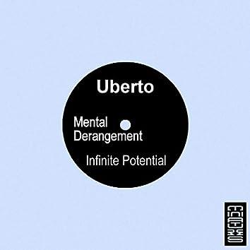 Mental Derangement / Infinite Potential