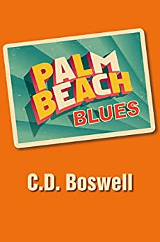 Palm Beach Blues (Logan Treverrow Book 1) by [C.D. Boswell]