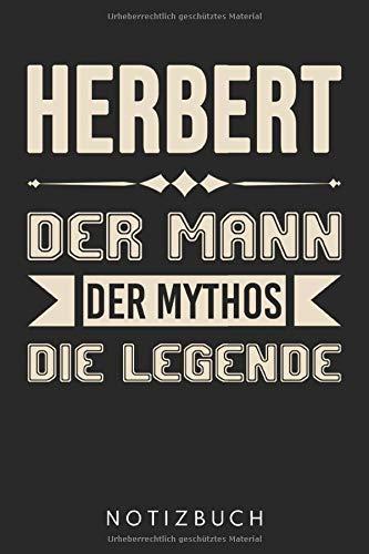 Herbert Der Mann Der Mythos Die Legende: DIN A5 Dotted Punkteraster Heft für Herbert   Notizbuch Tagebuch Planer für jeden mit dem Vorname Herby   ... Journal Herbert Name & Spitzname Notebook
