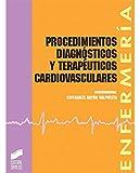 Procedimientos y diagnósticos terapéuticos cardiovasculares: 10 (Enfermería, fisioterapia y podología. Serie enfermería)