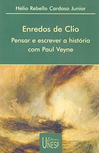 Enredos de Clio: Pensar e escrever a história com Paul Veyne