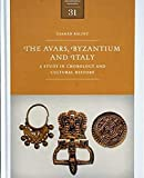 The Avars, Byzantium and Italy: A Study in Chronology and Cultural History (Varia Archaeologica Hungarica)