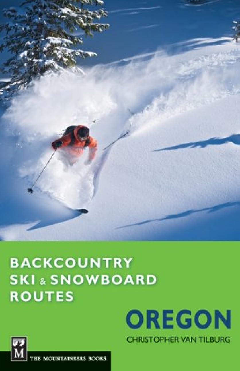 意識スペード特定のBackcountry Ski & Snowboard Routes Oregon (English Edition)