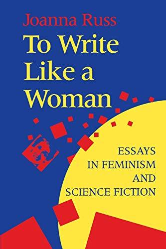 To Write Like a Woman: Essays in Feminism and Science Fictionの詳細を見る