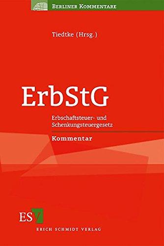 ErbStG: Erbschaftsteuer- und Schenkungsteuergesetz Kommentar (Berliner Kommentare)