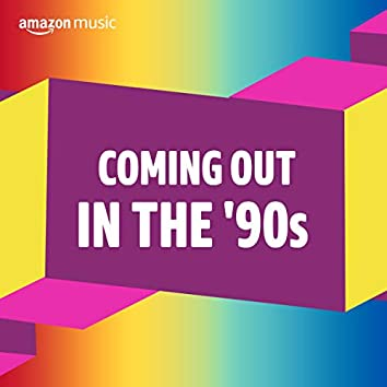 Coming Out in the 90s