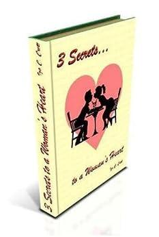 3 Secrets to a Woman's Heart by [Iza C Crett]