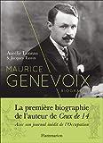 Maurice Genevoix - Biographie. Suivi de Notes des temps humiliés