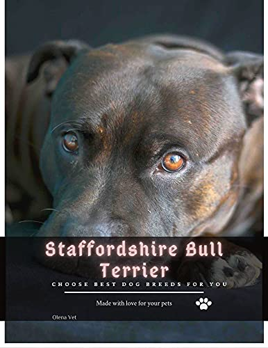 Staffordshire Bull Terrier: Choose best dog breeds for you (English Edition)