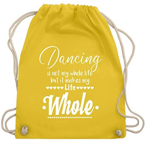 Shirtracer Tanzsport - Dancing is not my whole life but it makes my life whole - Unisize - Gelb - Geschenk - WM110 - Turnbeutel und Stoffbeutel aus Baumwolle