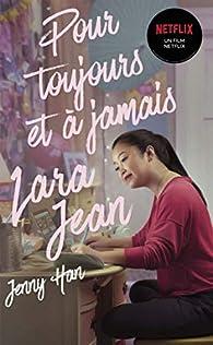 Les amours de Lara Jean, tome 3 : Pour toujours et à jamais par Jenny Han