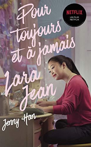 Les amours de Lara Jean T03 - Pour toujours et à jamais (Netflix)
