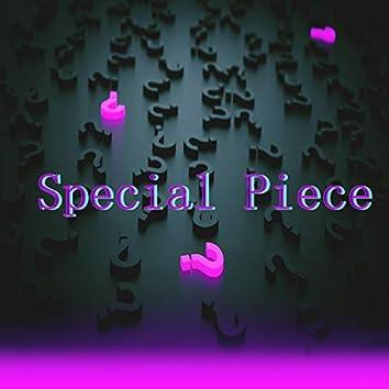 Special Piece
