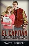 El Capitán: Romance Juvenil con el Deportista y la Universitaria (Novela Romántica Juvenil)