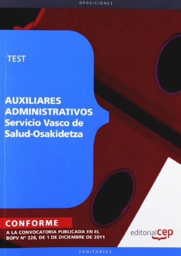 Auxiliares Administrativos del Servicio Vasco de Salud - Osakidetza. Test (Osakidetza 2011 (cep))