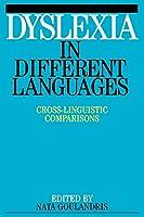 Dyslexia in Different languages (Dyslexia Series (Whurr))