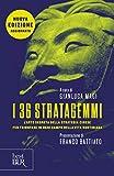 I 36 stratagemmi: L'arte segreta della strategia cinese per trionfare in ogni campo della vita quotidiana