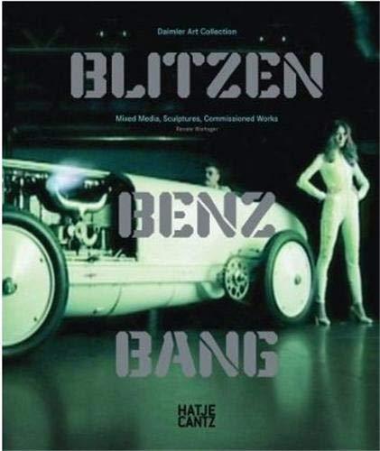 BLITZEN-BENZ BANG. Daimler Art Collection. Mixed Media, Sculptures, Commissioned Works