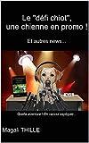 Le 'défi chiot', une chienne en promo ! Et autres news...