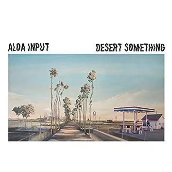 Desert Something
