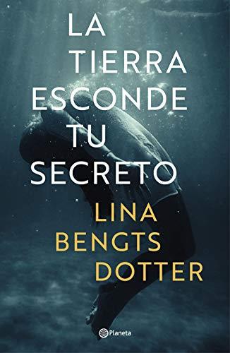 La tierra esconde tu secreto eBook: Bengtsdotter, Lina, Sánchez ...
